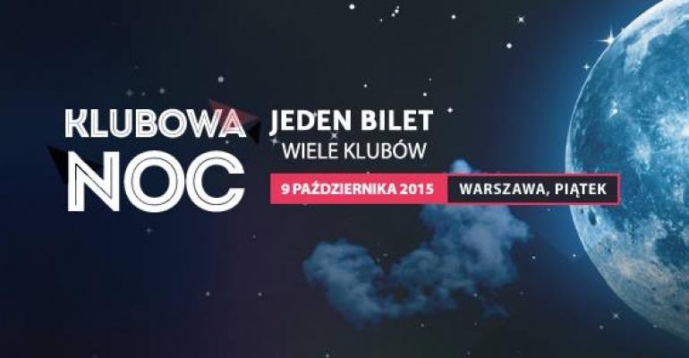 Wygraj podwójny bilet na KLUBOWĄ NOC w Warszawie.