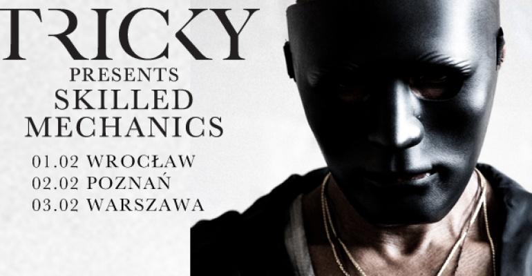 Tricky powraca na 3 koncerty do Polski z nową płytą i zespołem Skilled Mechanics!