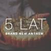 Piąte urodziny Brand New Anthem - zapraszamy!