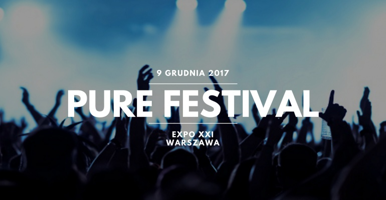 Już w sobotę rusza Pure Festival