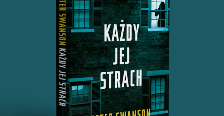 Recenzja książki Każdy jej strach Petera Swansena