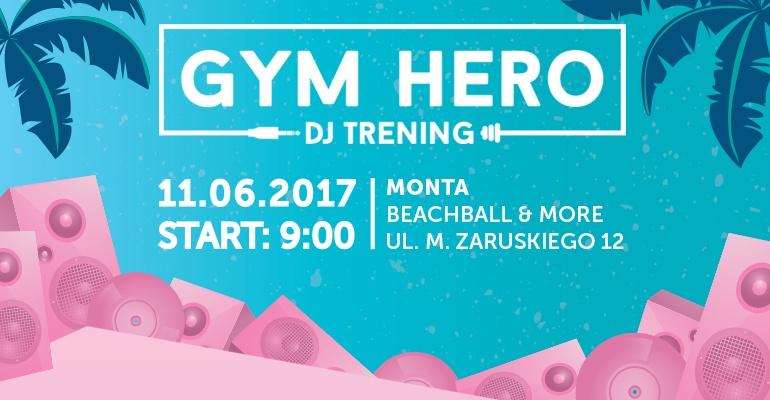 Nadchodzi pierwszy Gym Hero DJ Training