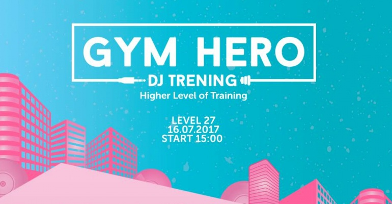"Gym Hero DJ Training pod hasłem ""Higher Level of Training"""