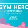 "Gym Hero DJ Training pod hasłem ""Higher Level of Training"""