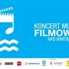 I Koncert Muzyki Filmowej nad Wartą