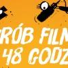 Ostatnia szansa na zgłoszenie się do: ZRÓB FILM W 48 GODZIN