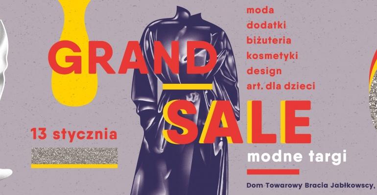 GRAND SALE czyli modne targi w ten weekend w Warszawie