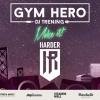 To już w tym tygodniu! Gym Hero DJ Training | Make it Harder Edition