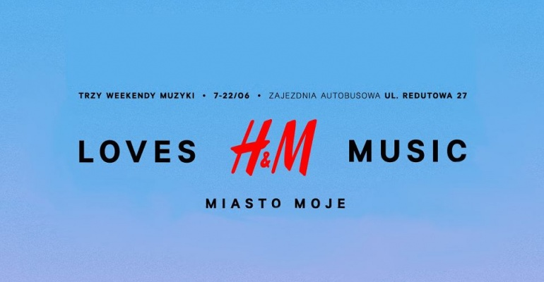 Przed nami kolejna odsłona festiwalu H&M LOVES MUSIC