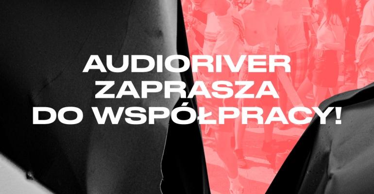 Audioriver zaprasza do współpracy