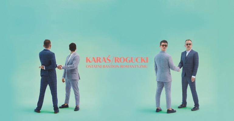 """""""Ostatni bastion romantyzmu"""" nowy album Karaś i Rogucki"""