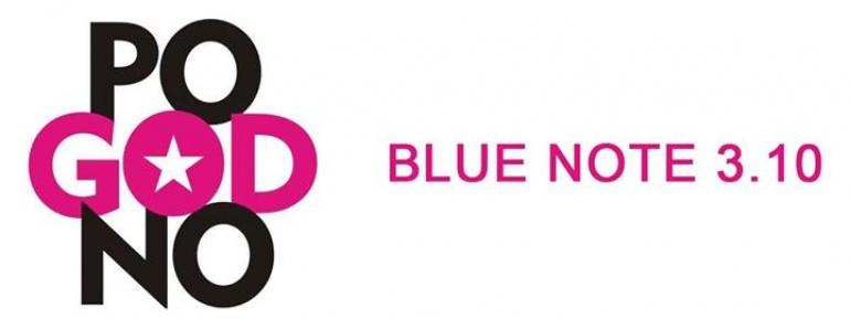 POGODNO | 3.10 | BLUE NOTE | POZNAŃ