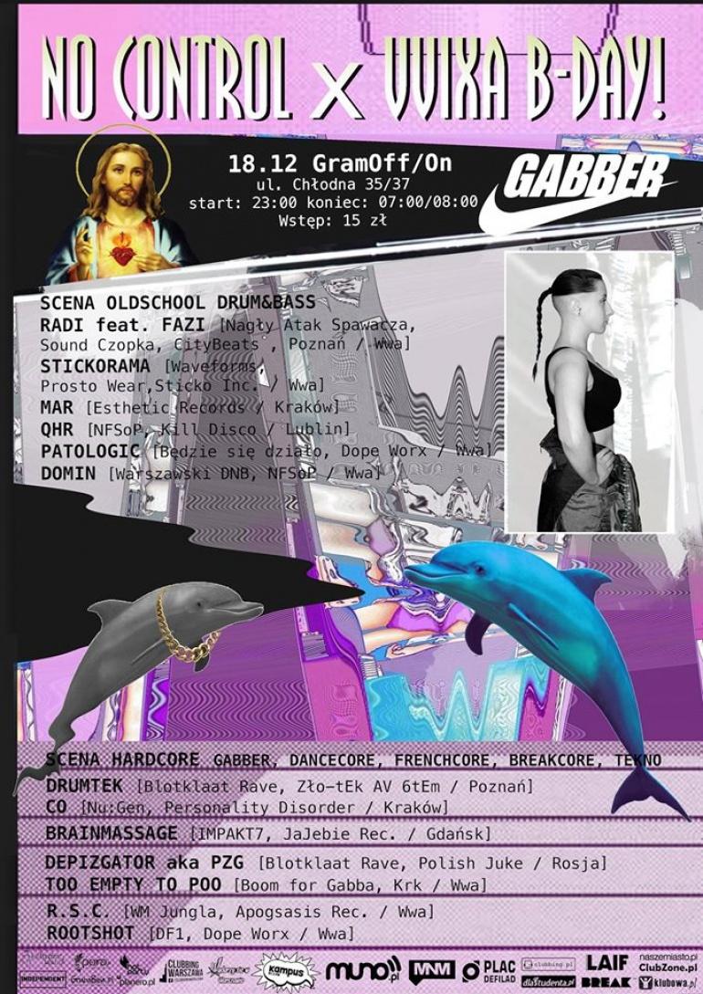 NO CONTROL ++ VVIXA B-DAY! ++ 2 sceny: GABBER/TEKNO X OLDSCHOOL DRUM&BASS ++