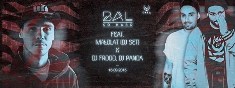BAL SO HARD feat. MAŁOLAT (DJ Set) x DJ Frodo, DJ Panda
