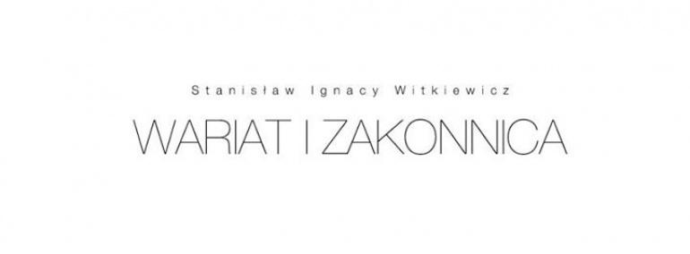 Witkacy - WARIAT I ZAKONNICA - Najnowsza PREMIERA Teatru Odwróconego w Krakowie