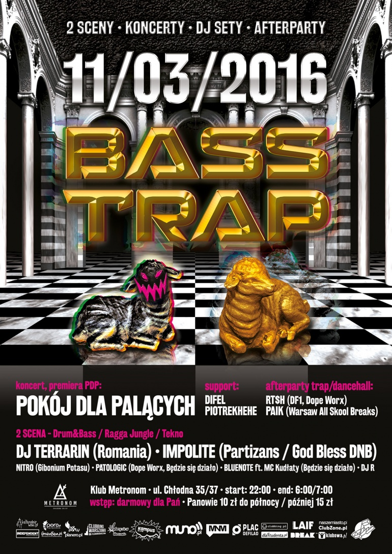 BASS TRAP / TRAP, TWERK X DNB, JUNGLE, TEKNO / 2 Sceny - Koncerty - Afterparty / 11.03 X Metronom