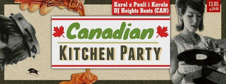Canadian Kitchen Party // Domówka z Karolem i Heights Beats