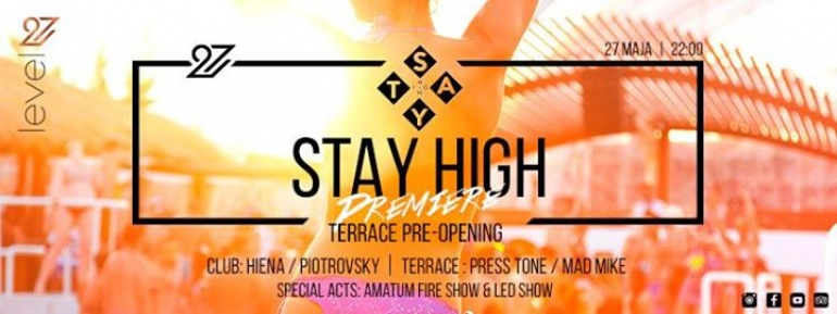 STAY HIGH premiere! Terrace Pre-Opening
