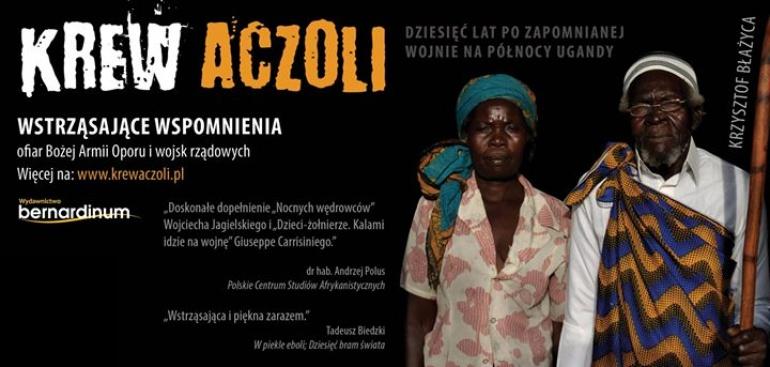 Krew Aczoli. Dziesięć lat po wojnie na północy Ugandy