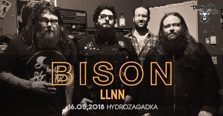 Bison [Can]/ LLNN [Dnk]/ Only Sons [pl]/16.05.2018/ Hydrozagadk