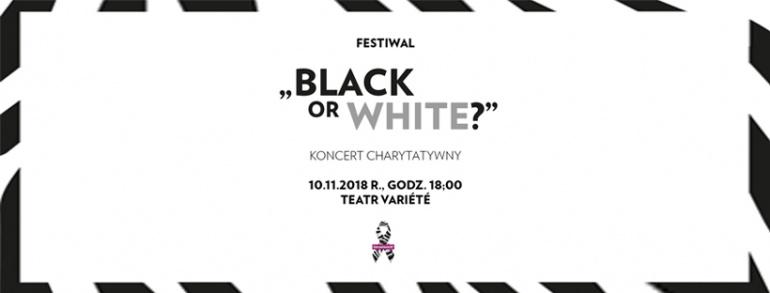 Black or White? Muzyka budzi w sercu pragnienie dobrych czynów