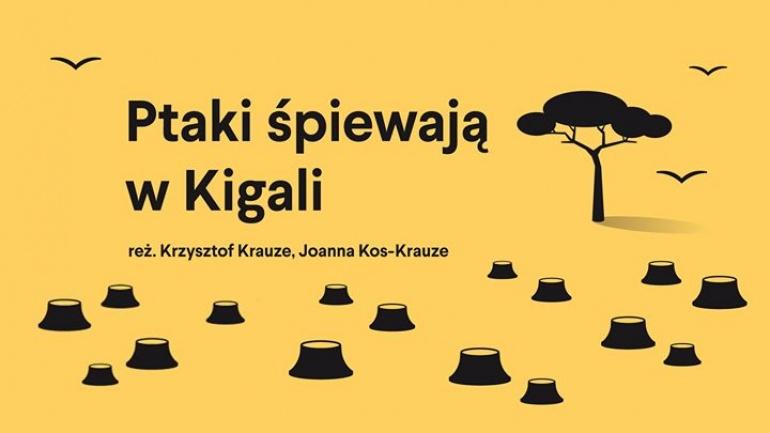 """Pokaz """"Ptaki śpiewają w Kigali"""". Dyskusja - Joanna Kos-Krauze"""