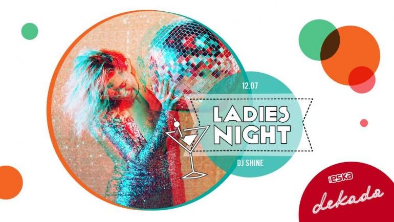 ✯ Ladies Night ✯ DJ Refresh ✯ w klubie Dekada