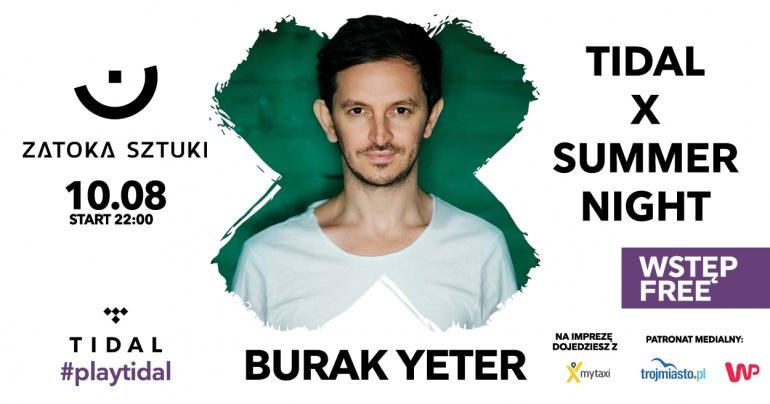 "TIDAL X SUMMER NIGHT – zagra gwiazda wakacyjnego hitu ""Tuesday"" Burak Yeter!"