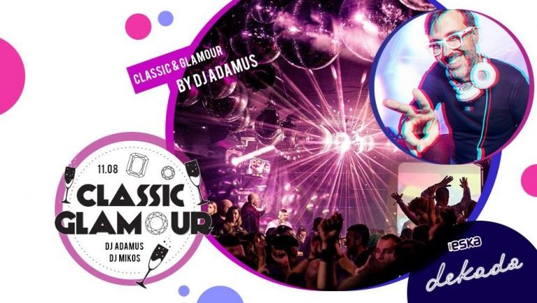 ✯ Classic&Glamour ✯ Dj Adamus ✯ Dj Mikos ✯