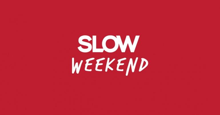 Slow Weekend #12