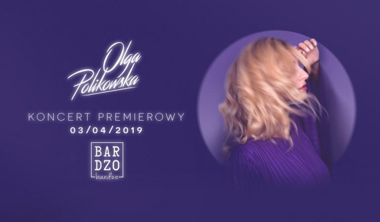 Olga Polikowska - koncert premierowy
