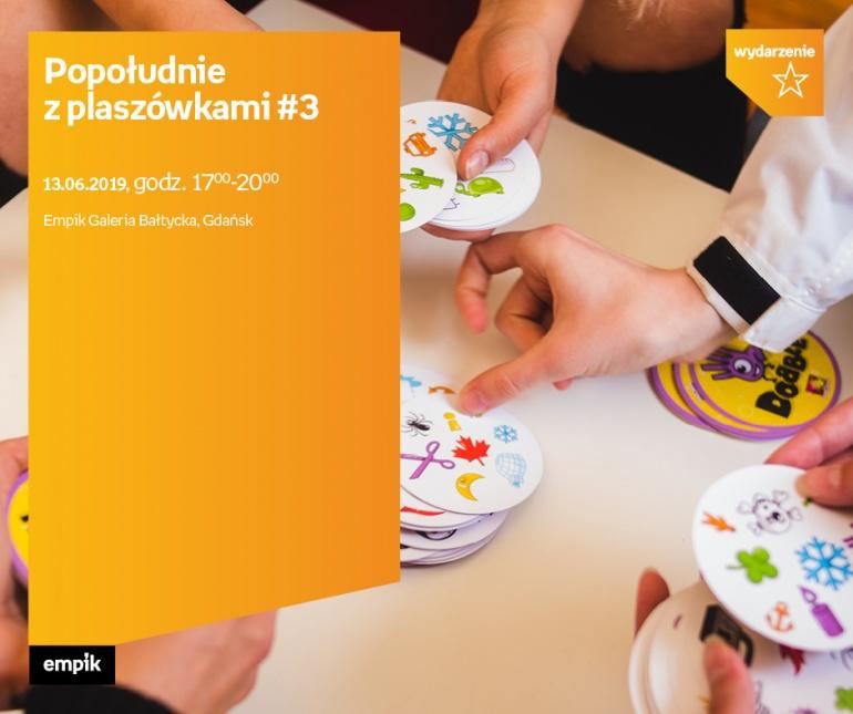 Popołudnie z planszówkami #3 | Empik Galeria Bałtycka