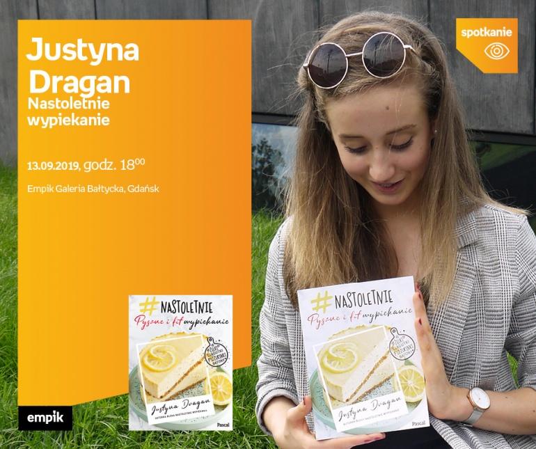 Justyna Dragan – Nastoletnie wypiekanie