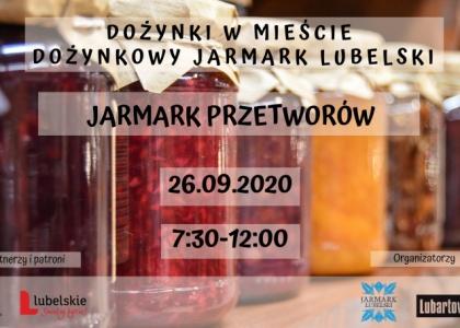 Dożynkowy Jarmark Lubelski - Jarmark Przetworów
