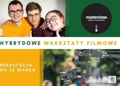 """warsztaty filmowe w ramach 7. edycji programu """"MASTERCLASS - Szkoła Filmowania"""""""