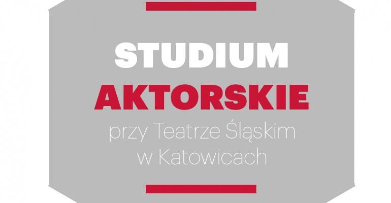 Studium Aktorskie przy Teatrze Śląskim